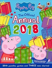 Peppa Pig: Official Annual 2018 - Pig, Peppa