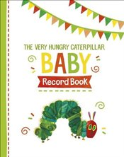 Very Hungry Caterpillar Baby Record Book - Carle, Eric