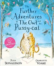 Further Adventures of the Owl and the Pussy-cat - Donaldson, Julia