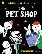 Funnybones: The Pet Shop - Ahlberg, Allan
