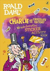 Roald Dahls Charlie and the Chocolate Factory Whipple-Scrumptious Sticker Activity Book - Dahl, Roald