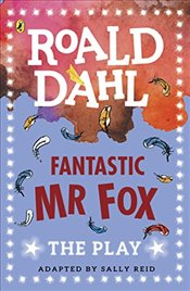 Fantastic Mr Fox: The Play (Dahl Plays for Children) - Dahl, Roald