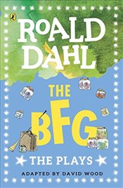 BFG : The Plays - Dahl, Roald