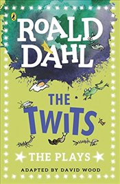 Twits: The Plays (Dahl Plays for Children) - Dahl, Roald