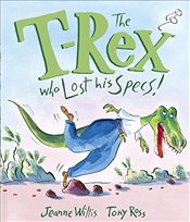 T-Rex Who Lost His Specs! - Willis, Jeanne