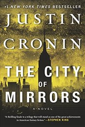 City of Mirrors: A Novel (Book Three of The Passage Trilogy) - Cronin, Justin