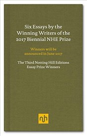 2017 Essay Prize Winners : Notting Hill Editions - Notting Hill Editions