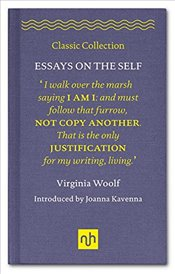 Virginia Woolf: Essays on the Self (Classic Collection) - Woolf, Virginia