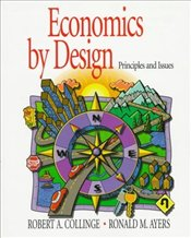 Economics by Design : Principles and Issues - COLLINGE, ROBERT