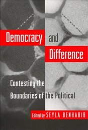 Democracy and Difference : Contesting the Boundaries of the Political - Benhabib, Sheila