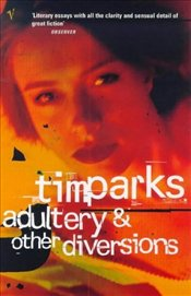 ADULTERY AND OTHER DIVERSIONS - Parks, Tim