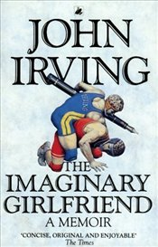 Imaginary Girlfriend - Irving, John