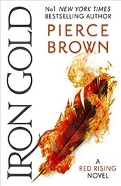 Iron Gold : A Red Rising Novel - Brown, Pierce