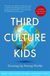 Third Culture Kids: The Experience of Growing Up Among Worlds 3e - Pollock, David C.