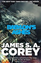 Babylons Ashes : Expanse Series, Book 6 - Corey, James S. A.