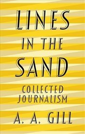 Lines in the Sand: Collected Journalism - Gill, Adrian