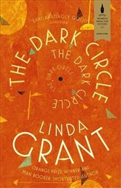 Dark Circle: Shortlisted for the Baileys Womens Prize for Fiction 2017 - Grant, Linda