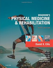 Braddoms Physical Medicine and Rehabilitation, 5e - MD, David X. Cifu