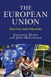 European Union : Politics and Policies - Olsen, Jonathan