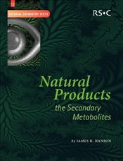 Natural Products : The Secondary Metabolites - Hanson, James R.