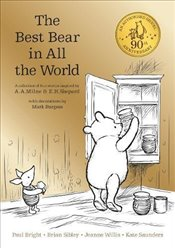Winnie-the-Pooh: The Best Bear in All the World - Milne, A. A.
