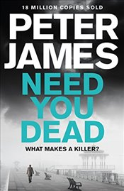 Need You Dead   - James, Peter