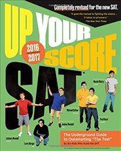 Up Your Score: SAT: The Underground Guide, 2016-2017 Edition (Up Your Score: The Underground Guide t - Berger, Larry