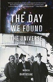 Day We Found the Universe - Bartusiak, Marcia