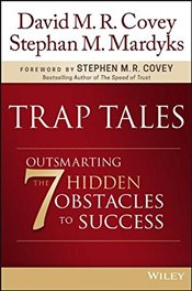Trap Tales : Outsmarting the 7 Hidden Obstacles to Success - Covey, David M. R.
