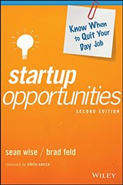 Startup Opportunities : Know When to Quit Your Day Job - Feld, Brad