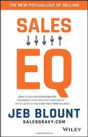 Sales EQ: How Ultra High Performers Leverage Sales-Specific Emotional Intelligence to Close the Comp - Blount, Jeb