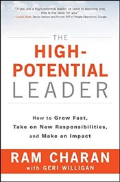 High Potential Leader : How to Grow Fast, Take on New Responsibilities, and Make an Impact   - Charan, Ram