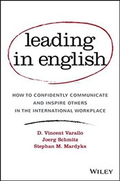 Leading in English: How to Confidently Communicate and Inspire Others in the International Workplace - Varallo, D. Vincent