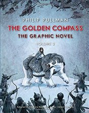 Golden Compass Graphic Novel : Volume 2  - Pullman, Philip