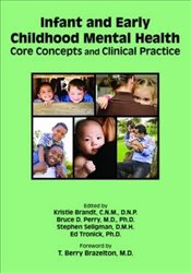 Infant and Early Childhood Mental Health : Core Concepts and Clinical Practice - Brandt, Kristie