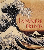 Japanese Prints : The Art Institute of Chicago  - Ulak, James T.