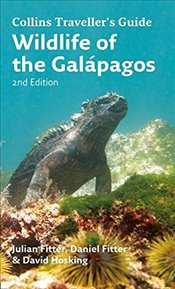 Wildlife of the Galapagos : Collins Traveller's Guide - Fitter, Julian