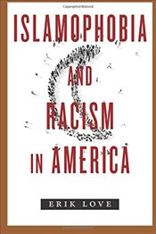Islamophobia and Racism in America - Love, Eric