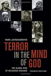 Terror in the Mind of God : The Global Rise of Religious Violence - Juergensmeyer, Mark
