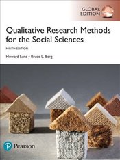 Qualitative Research Methods for the Social Sciences 9e - Lune, Howard