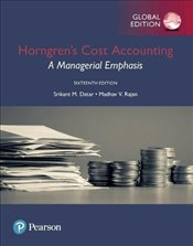 Horngrens Cost Accounting 16e : A Managerial Emphasis - Datar, Srikant M.