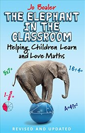 Elephant in the Classroom: Helping Children Learn and Love Maths - Boaler, Jo