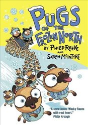 Pugs of the Frozen North - Reeve, Philip