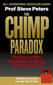 Chimp Paradox: The Acclaimed Mind Management Programme to Help You Achieve Success, Confidence and H -