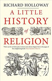 Little History of Religion - Holloway, Richard
