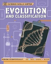 Evolution and Classification : Science Skills Sorted - Claybourne, Anna