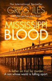Mississippi Blood : Penn Cage, Book 6 - Iles, Greg