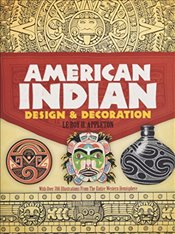 American Indian Design and Decoration - Appleton, Leroy H.