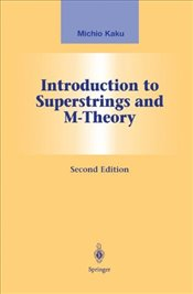 Introduction to Superstrings and M-Theory 2E - Kaku, Michio