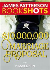 $10,000,000 Marriage Proposal - Patterson, James